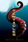 Tentacles, by Roland Smith